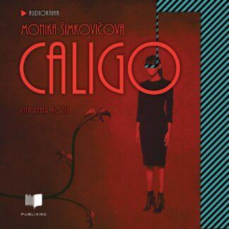 Monika Šimkovičová - Caligo - Audiokniha