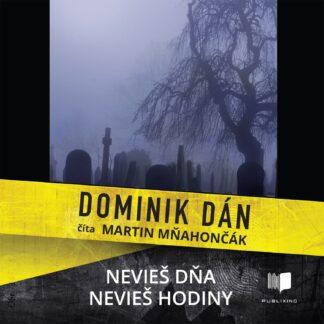 Audiokniha Nevieš dňa, nevieš hodiny - Dominik Dán