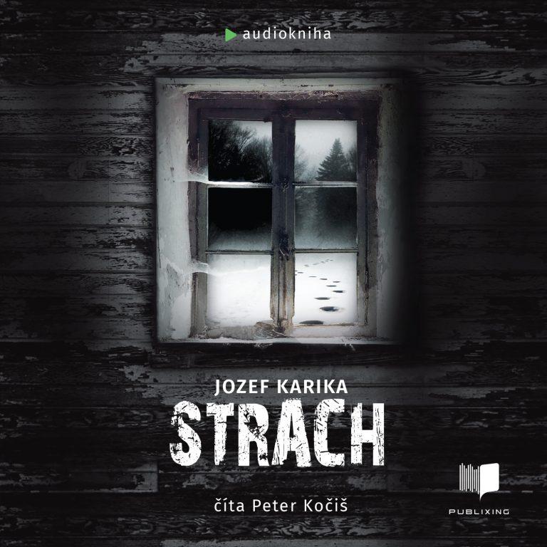Jozef Karika - Strach - Audiokniha