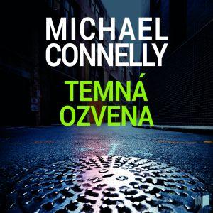 Michael Connelly - Temná ozvena (Audiokniha)
