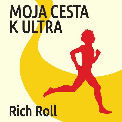 Rich Roll - Moja cesta k ultra