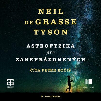 Audiokniha Astrofyzika pre zaneprázdnených - Neil deGrasse Tyson
