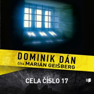 Audiokniha Cela číslo 17 - Dominik Dán