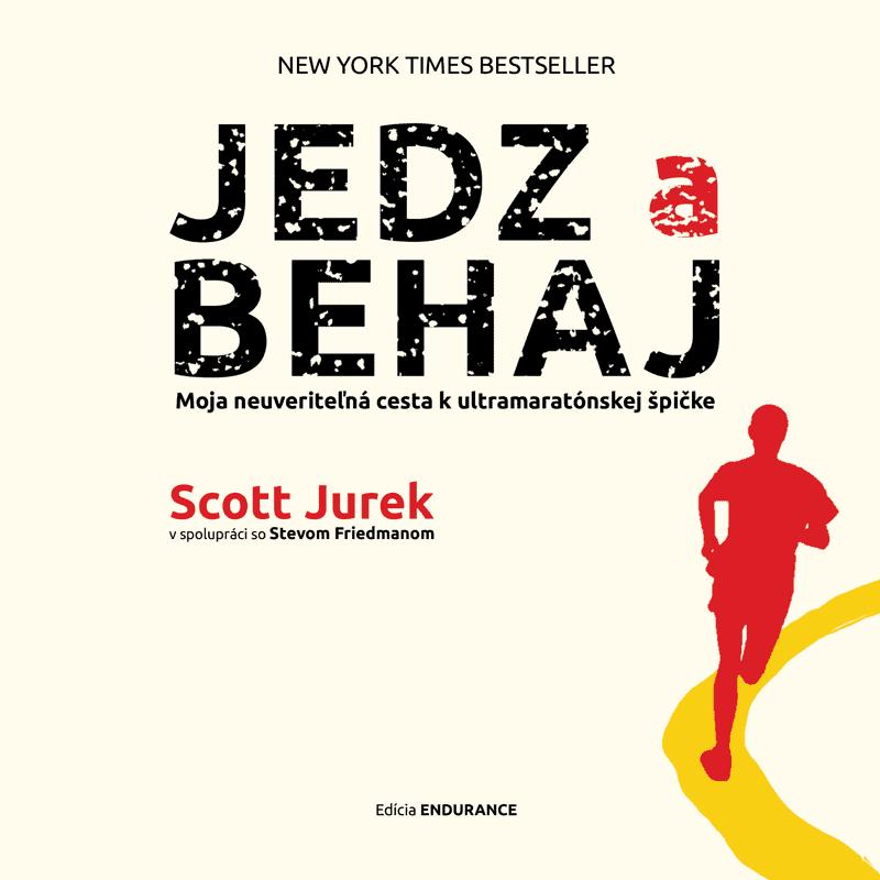 Scott Jurek - Jedz a behaj