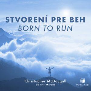 Christopher McDougall - Stvorení pre beh (audiokniha)