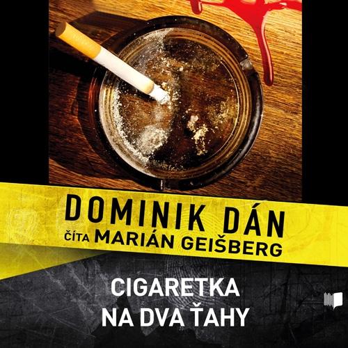 Audiokniha Cigaretka na dva ťahy - Dominik Dán