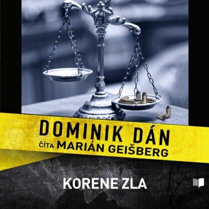 Audiokniha Korene zla - Dominik Dán