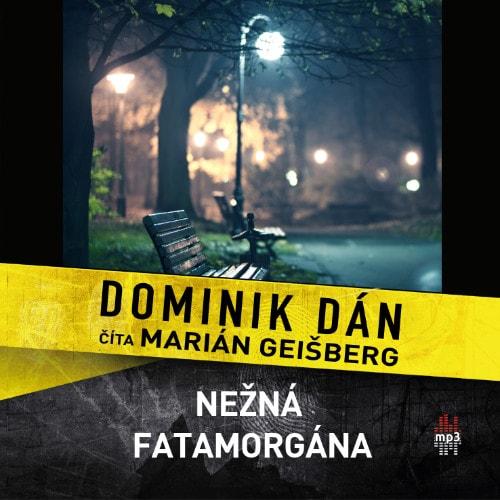 Dominik Dán - Ne?ná fatamorgána (audiokniha)