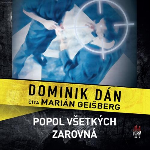 Dominik Dán - Popol všetkých zarovná (audiokniha)