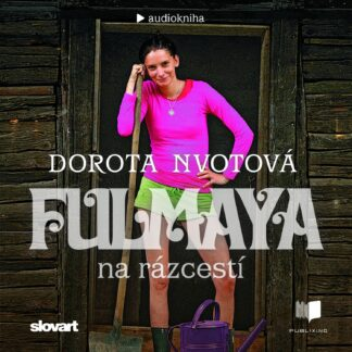 Audiokniha Fulmaya na razcesti - Dorota Nvotova