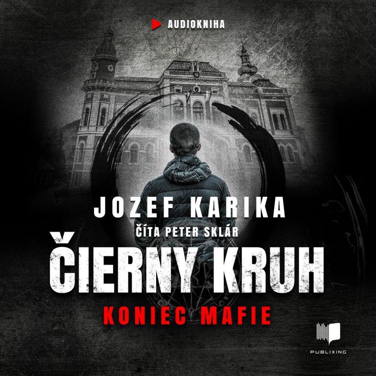 Audiokniha ?ierny kruh: Koniec mafie - Jozef Karika