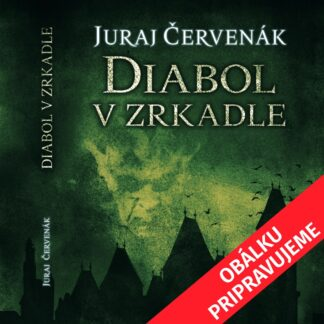 Audiokniha Diabol v zrkadle - Juraj Červenák