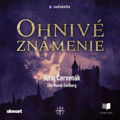 Audiokniha Ohnivé znamenie - Juraj Červenák