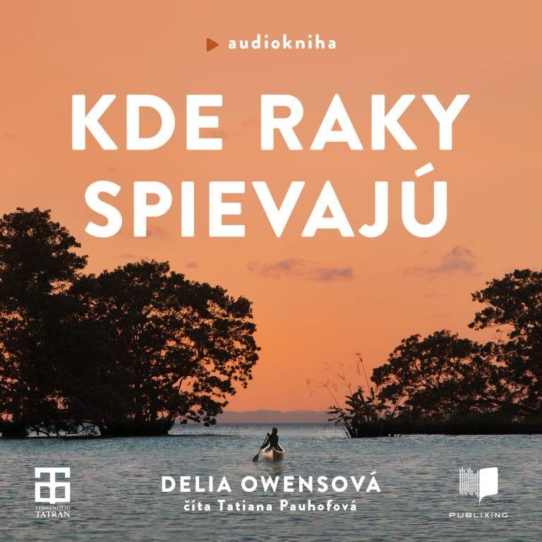 Audiokniha Kde raky spievaju - Delia Owensová