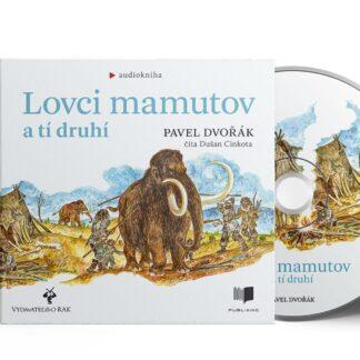 Audiokniha Lovci mamutov a tí druhí - Pavel Dvořák