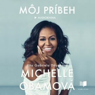 Audiokniha Môj príbeh - Michelle Obama