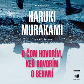 Audiokniha O čom hovorím, keď hovorím o behaní - Haruki Murakami