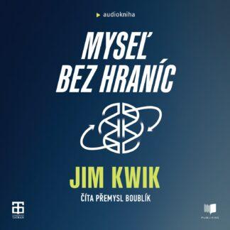 Audiokniha Myseľ bez hraníc - Jim Kwik