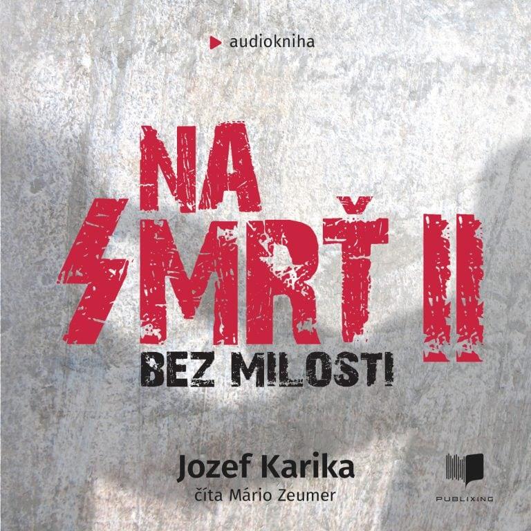 Audiokniha Na Smr? II (Bez Milosti) - Jozef Karika