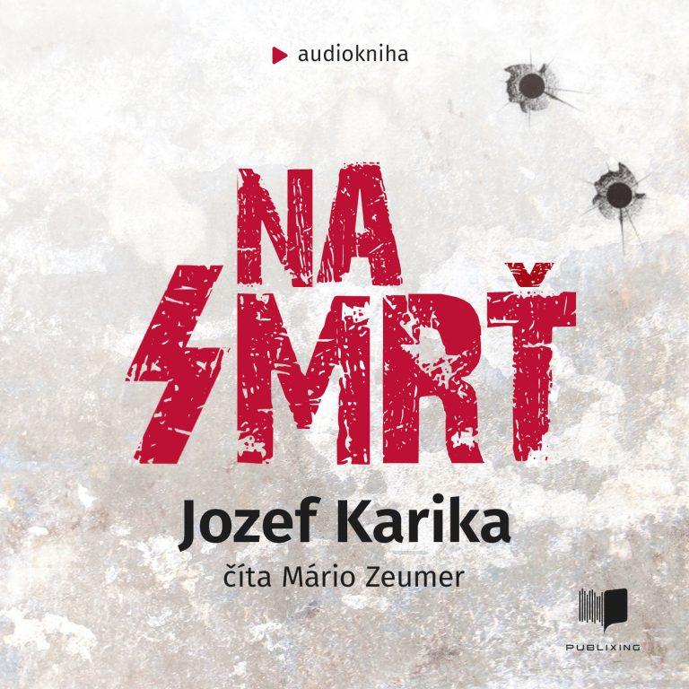 Audiokniha Na Smr? - Jozef Karika