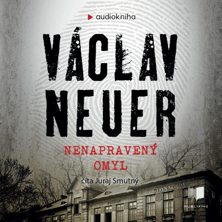 Audiokniha Nenapravený omyl - Václav Neuer