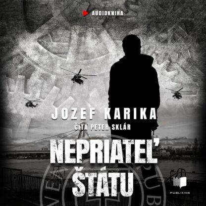 Audiokniha Nepriateľ štátu - Jozef Karika