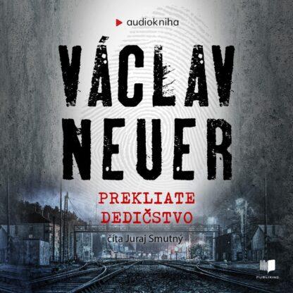 Audiokniha Prekliate dedičstvo - Václav Neuer