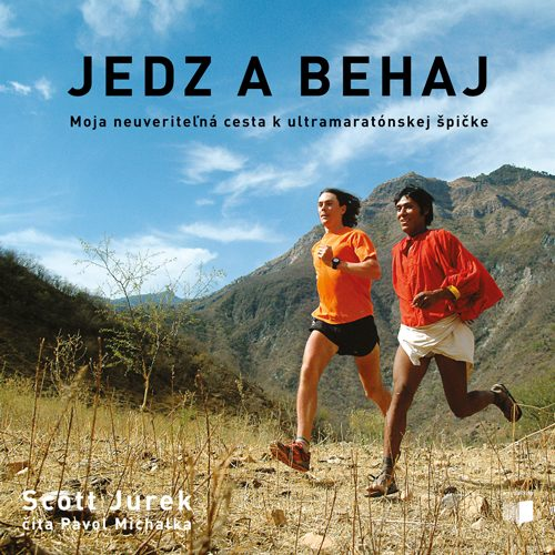 Scott Jurek - Jedz a behaj (audiokniha)