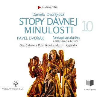 Daniel Dvořáková a Pavel Dvořák - Stopy dávnej minulosti 10 - Audiokniha
