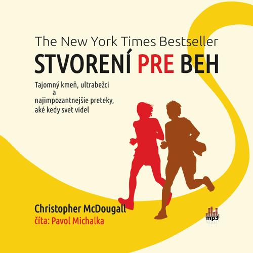 Christopher McDougall - Stvorení pre beh - Audiokniha