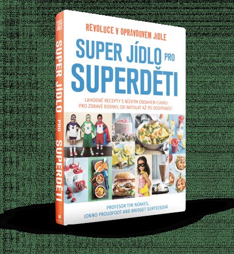Tim Noakes - Super jídlo pro superděti