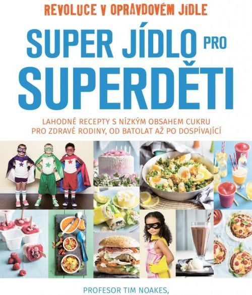 Tim Noakes, Jonno Proudfoot, Bridget Surtees - Super jídlo pro Superděti