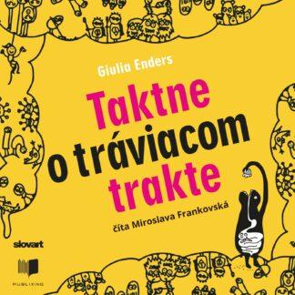 Audiokniha Taktne o tráviacom trakte - Giulia Enders