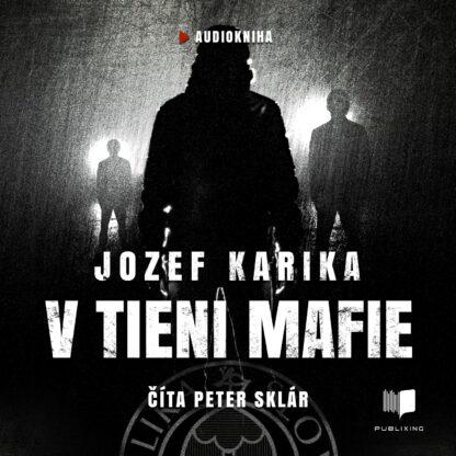 Jozef Karika - V tieni mafie - Audiokniha