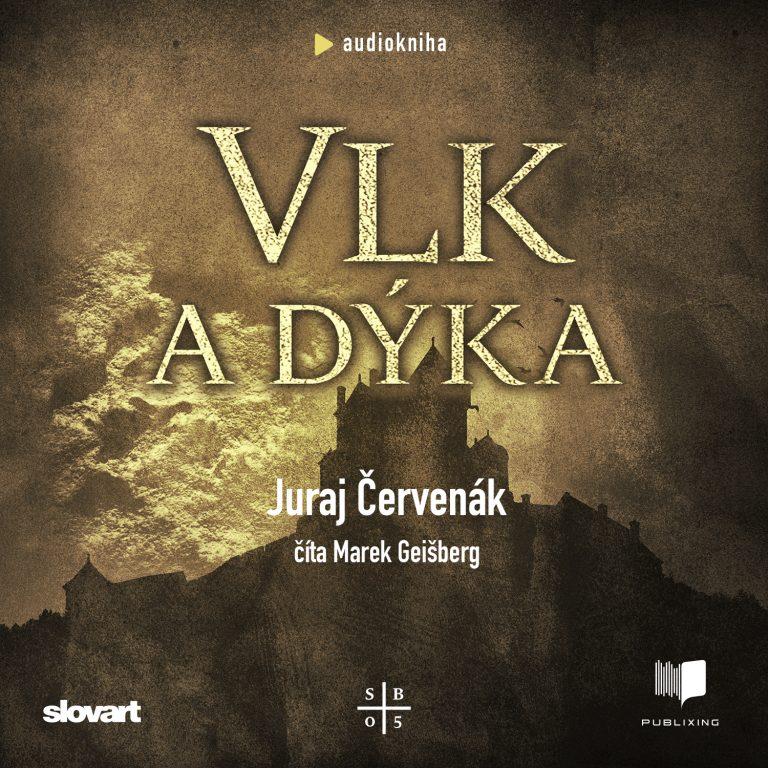 Audiokniha Vlk a dyka - Juraj ?ervenák